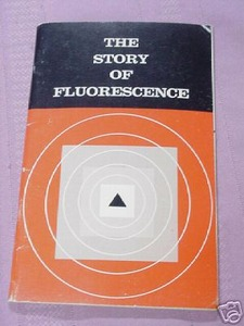 The Story of Fluorescence 1965 Raytech Industries, Inc.