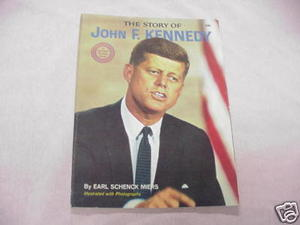 The Story of John F. Kennedy by Earl Schneck Miers 1964