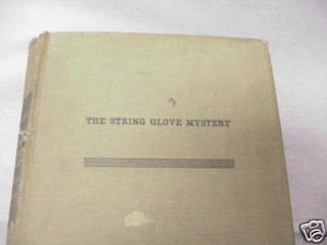 The String Glove Mystery 1936 HC Hariette R. Campbell