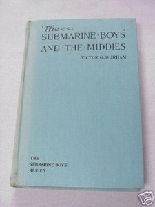 The Submarine Boys and the Middies 1909 HC Durham