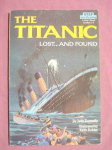 The Titanic Lost...And Found Judy Donnelly PB 1987
