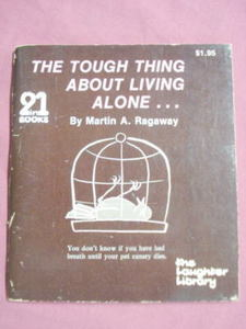 The Tough Thing About Living Alone Ragaway 1979 Humor