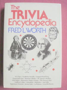 The Trivia Encyclopedia Fred L. Worth 1974 300 pages