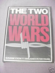 The Two World Wars 1983 Susanne Everett & Peter Young