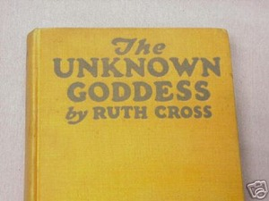 The Unknown Goddess 1926 HC Ruth Cross