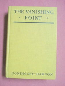 The Vanishing Point Coningsby Dawson HC 1922 1st Ed.