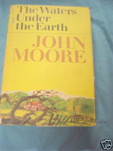 The Waters Under The Earth 1965 HC John Moore