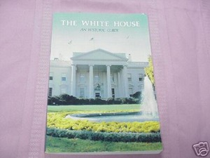 The White House An Historic Guide 1982 Softcover