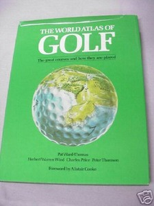 The World Atlas of Golf 1986 HC Editor Pat Ward-Thomas