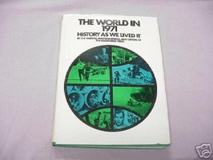 The World in 1971 History As We Lived It HC Assoc Press