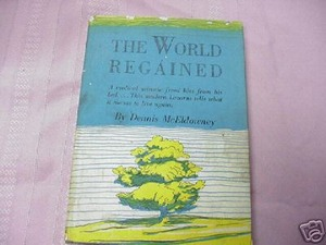 The World Regained by Dennis McEldowney 1957 HC