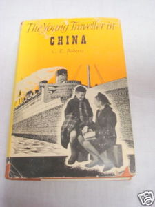 The Young Traveller in China 1951 HC C. E. Roberts