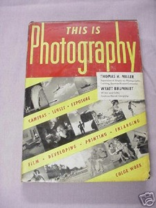 This Is Photography Thomas H. Miller 1945 HC