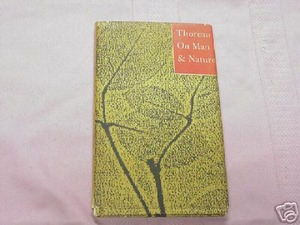 Thoreau on Man & Nature by Henry D. Thoreau 1960 HC