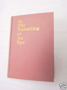 In the Twinkling of An Eye 1913 Hardcover