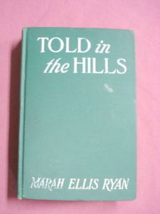 Told In The Hills by Marah Ellis Ryan 1905 Western HC