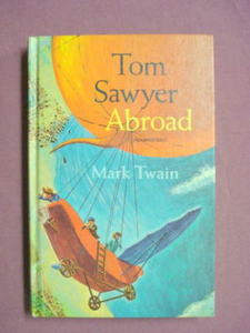 Tom Sawyer Abroad by Mark Twain 1967 HC