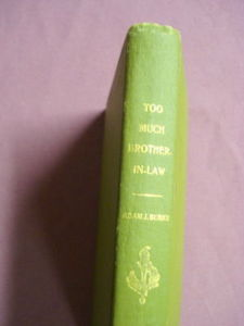 Too Much Brother-In-Law by Adam J. Burke 1911 HC