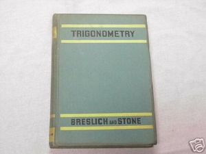 Trigonometry With Tables 1940 HC Ernst R. Breslich