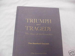 Triumph and Tragedy The Story of the Kennedys 1968 HC