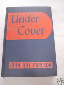 Under Cover 1943 Hardcover John Roy Carlson
