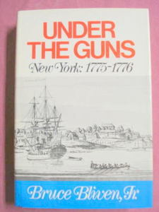 Under The Guns New York:1775-1776 Bliven HC 1972