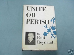 Unite or Perish by Paul Reynard 1951 United Europe HC