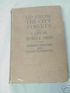 Up Fom the City Streets 1927 HC Life of Alfred E. Smith