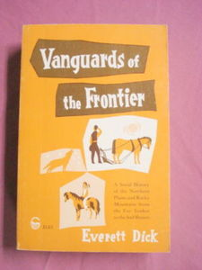 Vanguards of the Frontier by Everett Dick Paperback