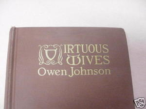 Virtuous Wives 1918 Romance Novel HC Owen Johnson