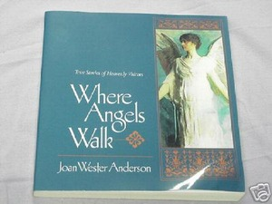 Where Angels Walk by Joan Wester Anderson 1993 SC