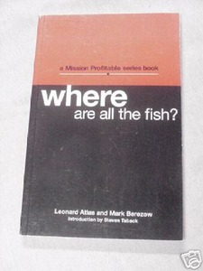 Where Are All the Fish? by Leonard Atlas Marketing SC