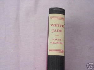 White Jade 1930 HC Maude Meagher
