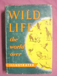 Wild Life the World Over 1950 HC 380 Photos!