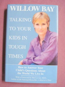 Talking To Your Kids In Tough Times by Willow Bay 2003 HC