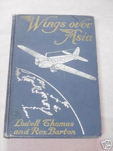 Wings Over Asia 1937 HC Lowell Thomas and Rex Barton