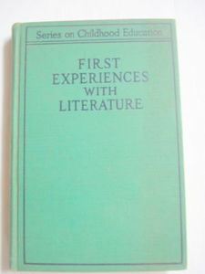 First Experience With Literature 1932 Alice Dalgliesh